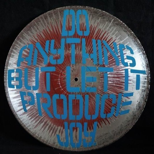Vinylpropaganda - Do anything but let it produce Joy